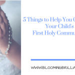 5 Things to Help You Celebrate Your Child's First Communion