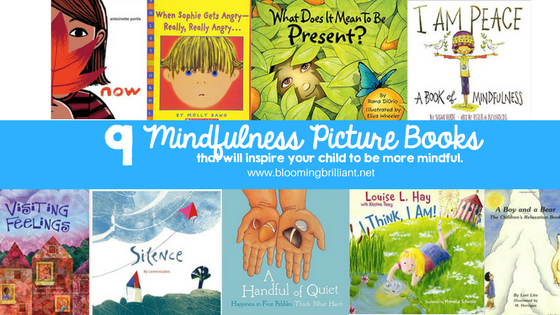 Mindfulness for Kids #KidLit Choices 9 Mindfulness Picture Books Perfect for Reading aloud to inspire children to be more mindful.