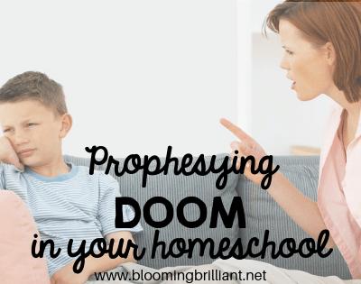 Prophesying Doom in your homeschool