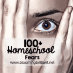100+ Homeschool Fears We Are All Guilty of Having