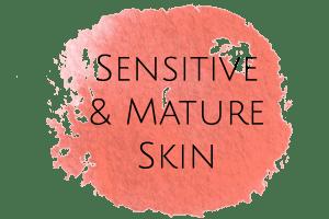 Sensitive and Mature Skin