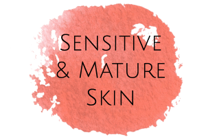 Sensitive and Mature Skin