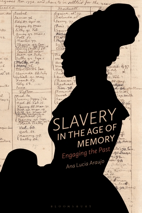 Slavery in the Age of Memory book cover image