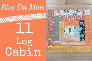 Tuto Log Cabin