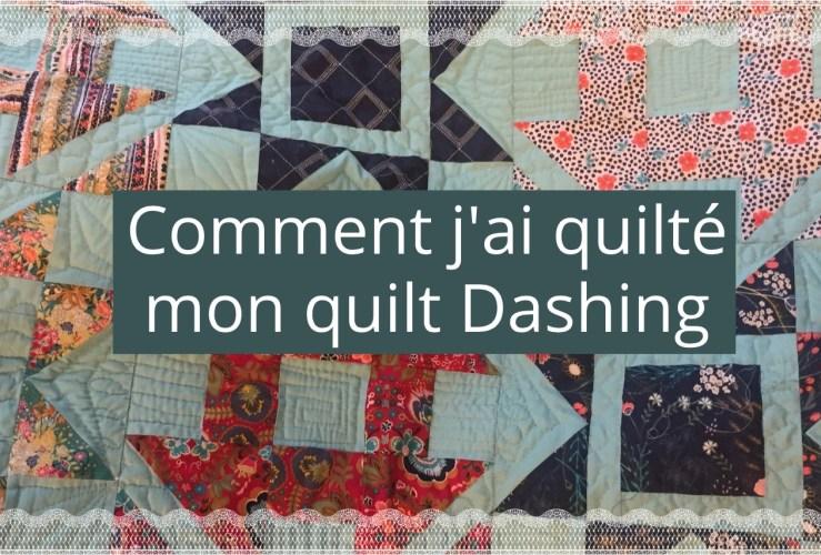 Comment j'ai quilté le quilt du QAL 2018 Dashing