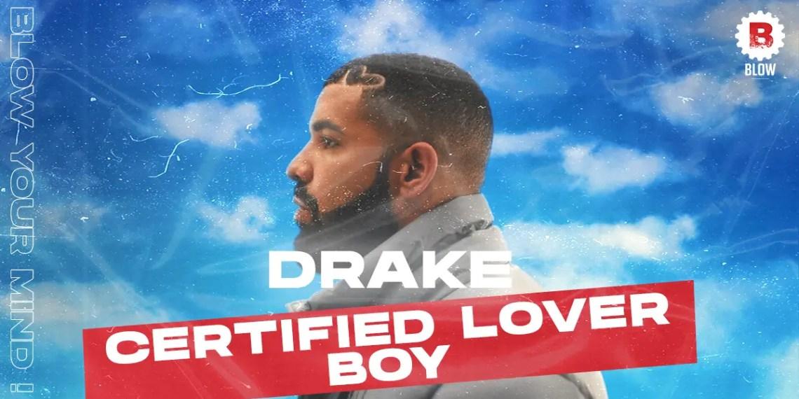 Drake Certified Lover Boy - Tout ce qu'on sait sur l'album !