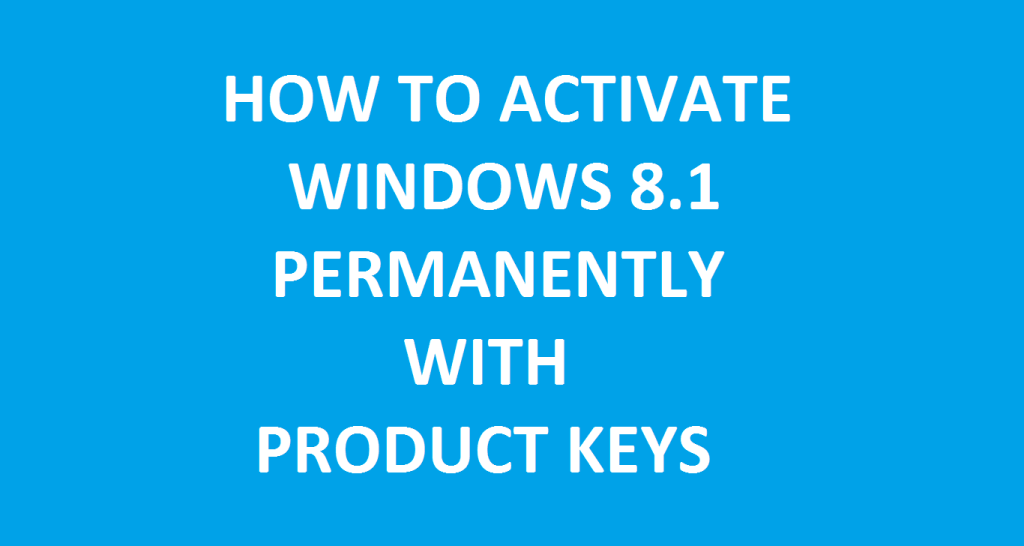 Windows 8.1 Product Keys Activation Guides