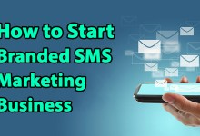 Photo of How to Start Branded SMS Marketing Business