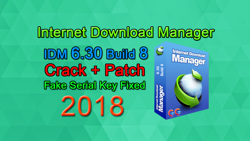 IDM 6.30 Build 8 incl Patch [32bit + 64bit] Fake Serial Fixed (GoogleGangs)