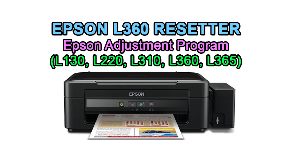Epson L360 Resetter Epson Adjustment Program L130 L220 L310 L360 L365