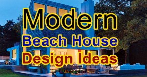 Best Modern Contemporary Beach House Designs