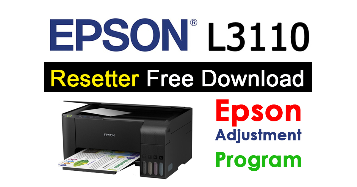 Epson L3110 Resetter Adjustment Program Free Download