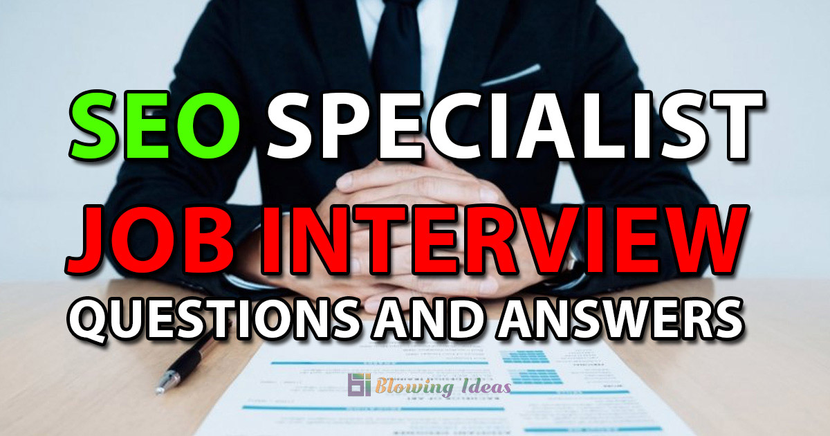 SEO Specialist Job Interview Questions And Answers
