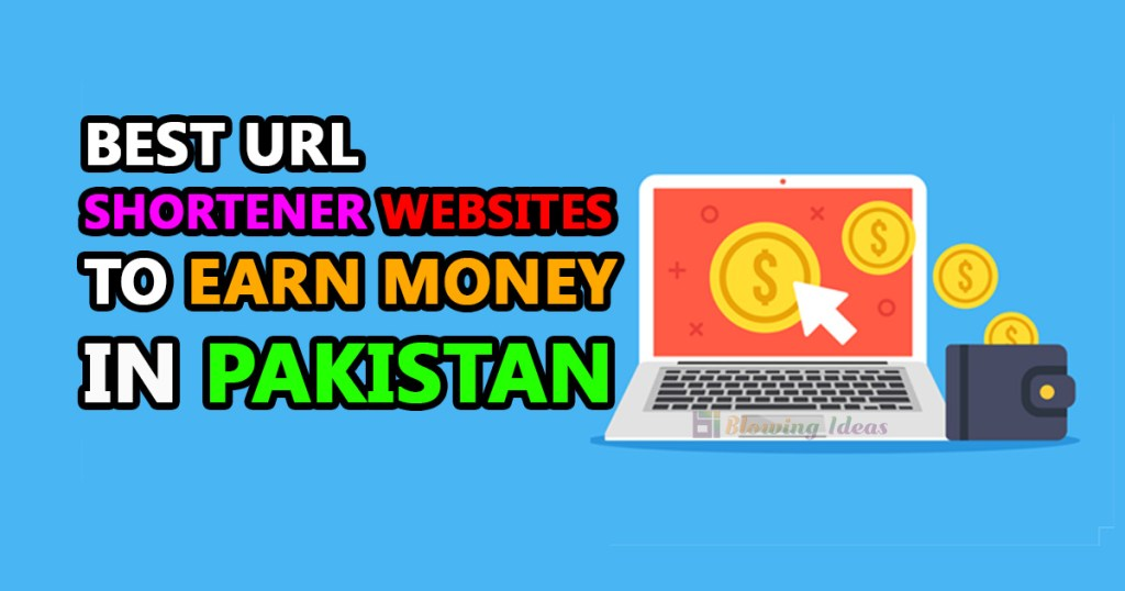 Best URL Shortener Websites To Earn Money In Pakistan