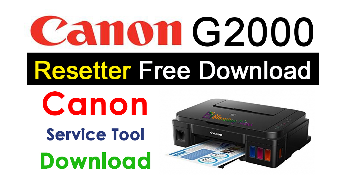 Canon G2000 Resetter Free Download Reset Utility