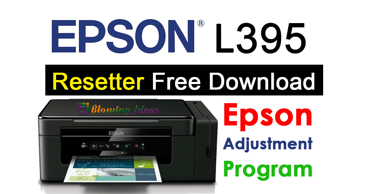 Epson L395 Resetter Adjustment Program Free Download