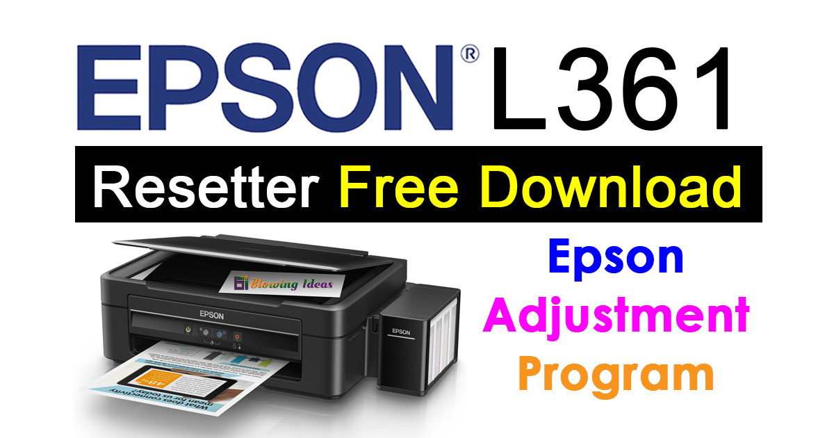 Epson L361 Resetter Adjustment Program Free Download