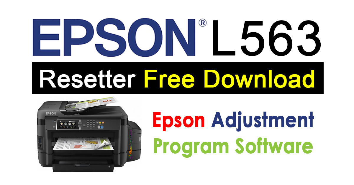Epson L563 Resetter Adjustment Program Free Download