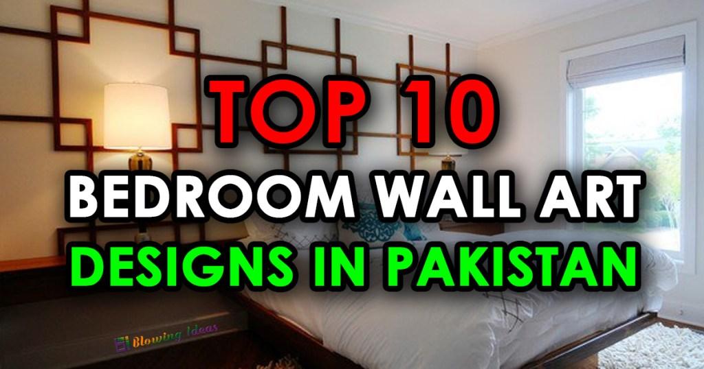 Top 10 Bedroom Wall Art Designs In Pakistan