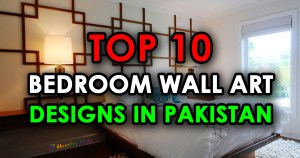 Top 10 Bedroom Wall Art Designs in Pakistan