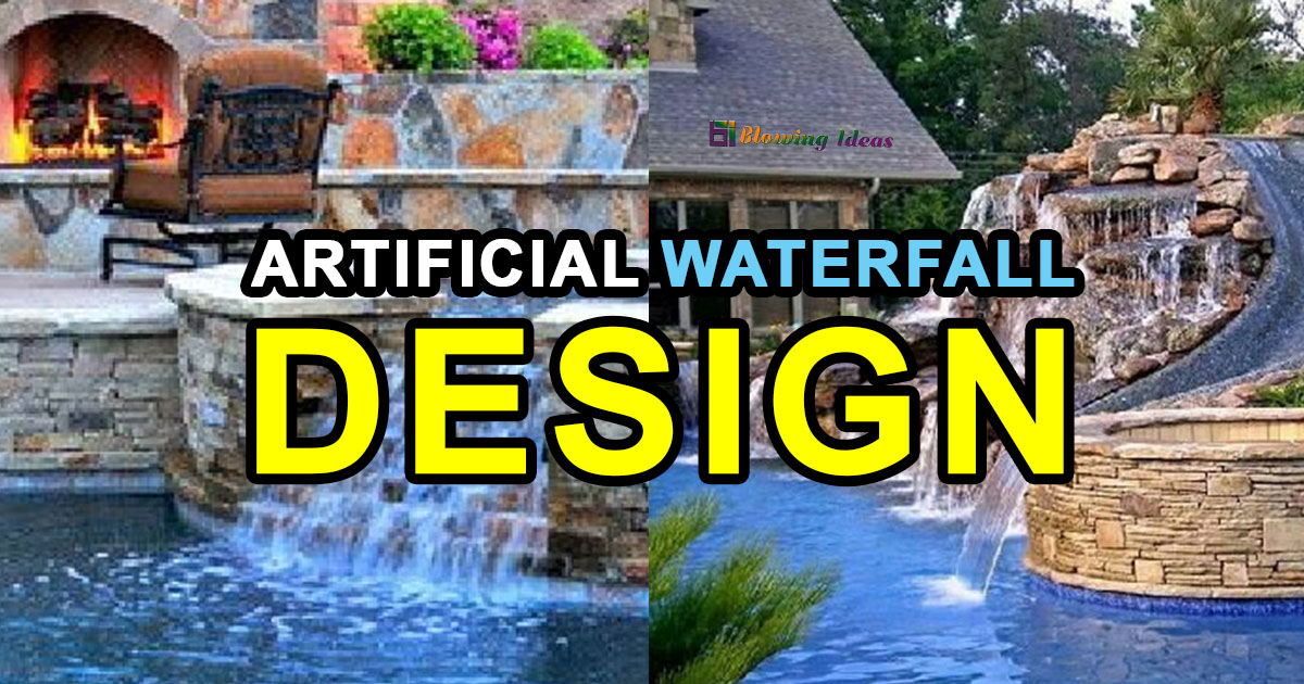 Amazing Artificial Waterfall Design Ideas