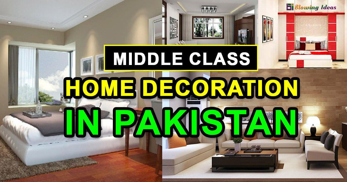 Middle Class Home Decoration in Pakistan