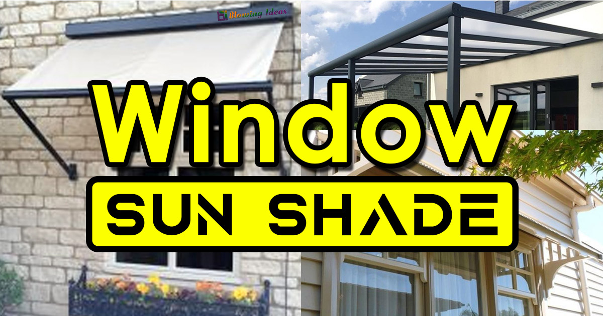 Window Sun Shade Designs For House