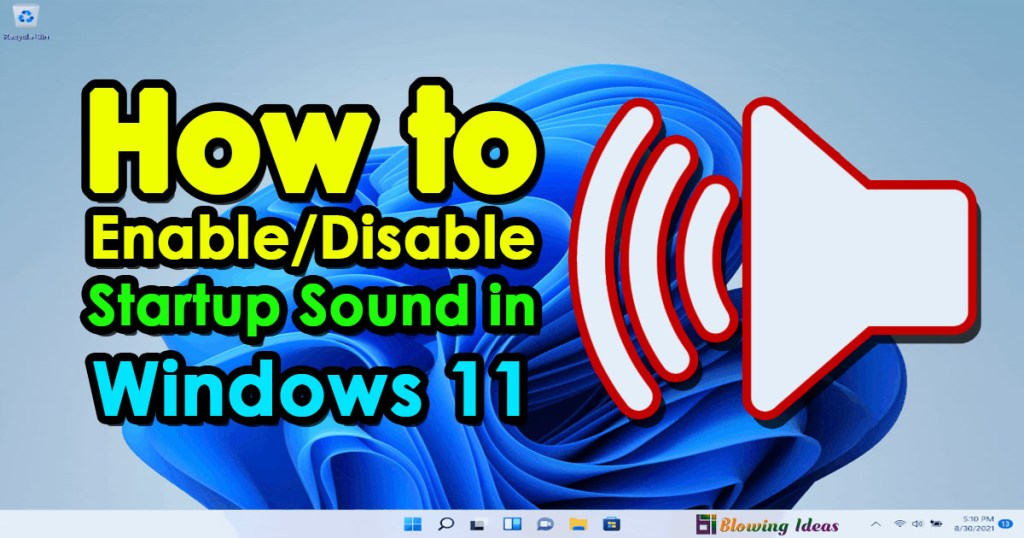 How to Enable/Disable Startup Sound in Windows 11