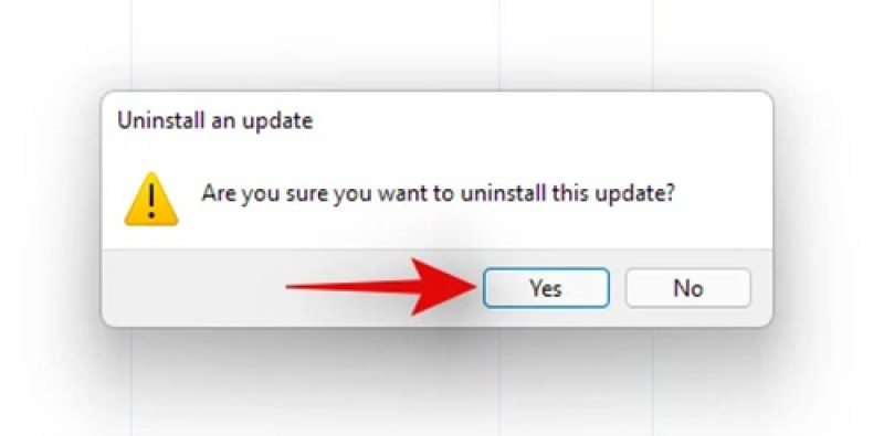 Select Yes To Uninstall Windows 11 Updates