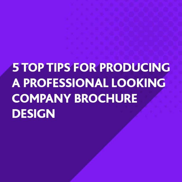 Tips for producing a Company Brochure Design