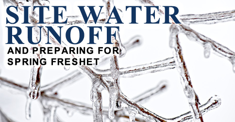 Site Water Runoff and Preparing for Spring Freshet