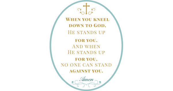 Download When You Kneel Down To God He Stands Up For You And When ...