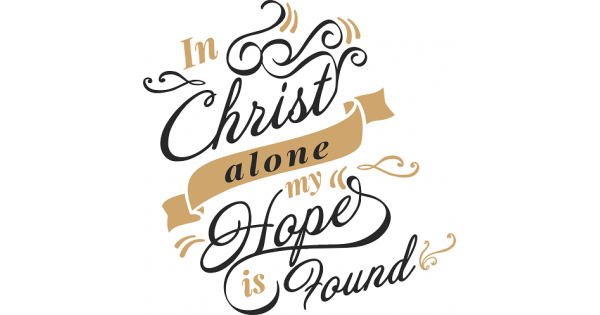 Download In Christ Alone My Hope Is Found Religious Cuttable SVG ...