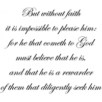 Download But without faith it is impossible to please him: for he ...