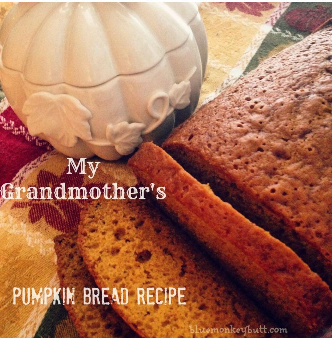 Grandmother's Pumpkin Bread Recipe