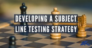 How to develop a subject line testing strategy