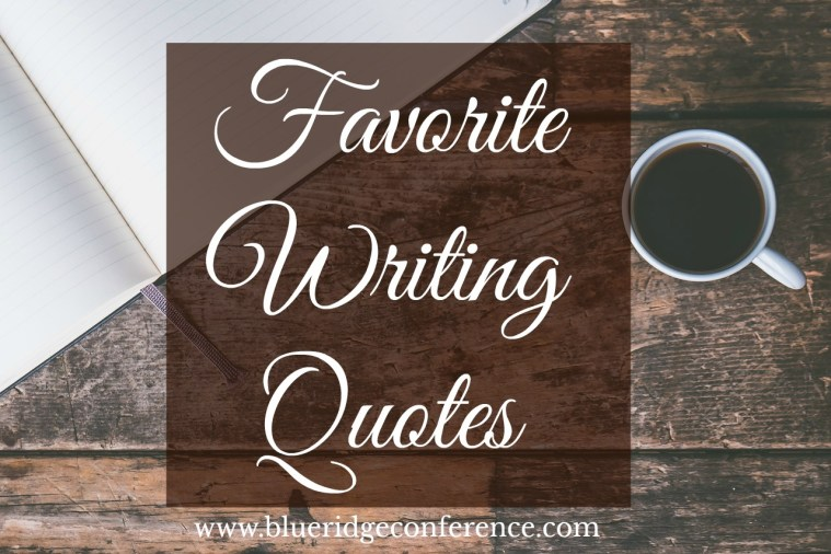 Our Readers' Favorite Quotes about Writing - Blue Ridge