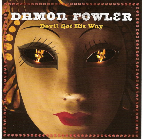 Damon Fowler - Devil Got His Way