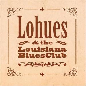Ja boeh - Lohues & the Louisiana Blues Club