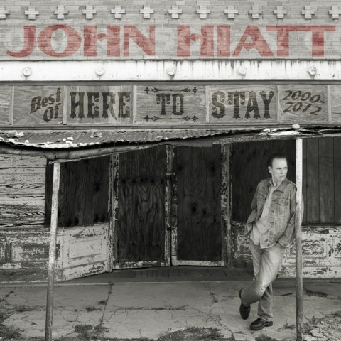 John-Hiatt-here-to-stay-best-of