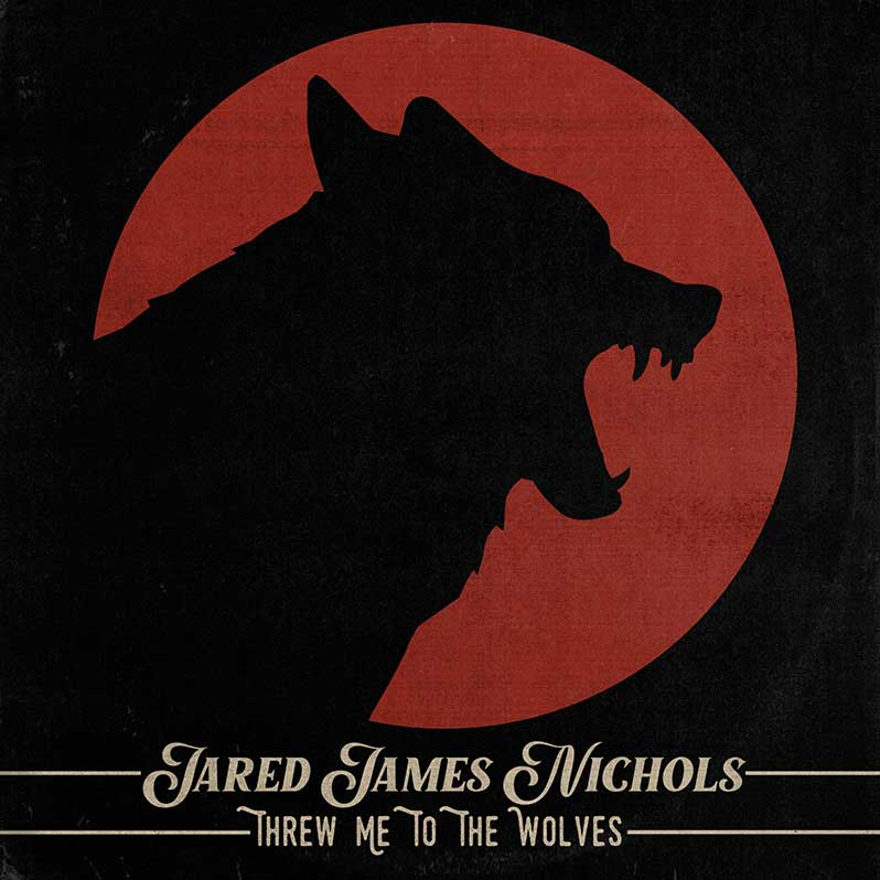 Jared James Nichols - Threw Me To The Wolves