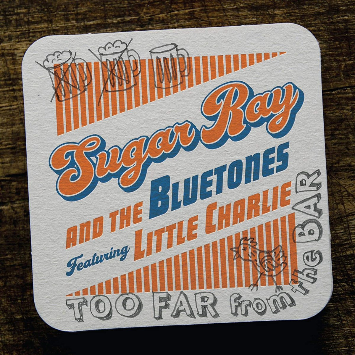 Sugar Ray And The Bluetones Featuring Little Charlie Baty Too Far From The Bar