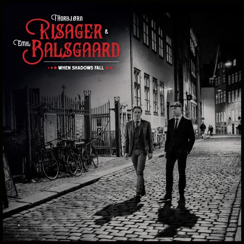 Anmeldelse: Thorbjørn Risager & Emil Balsgaard: When shadows fall