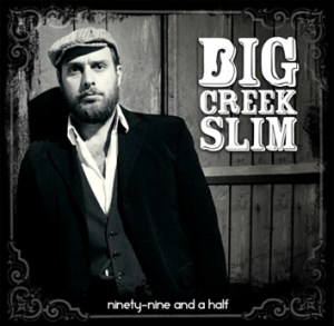 Big Creek Slim.Ninety-nine and a Half.Album cover