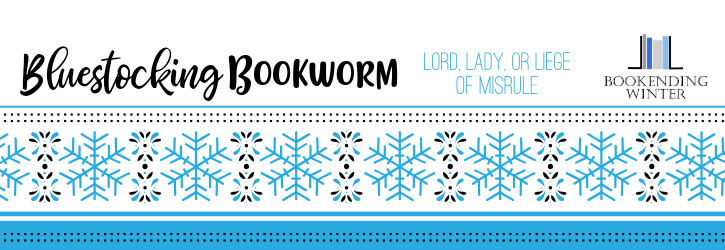 Bookending Winter 2018 | Lord, Lady, or Liege of Misrule