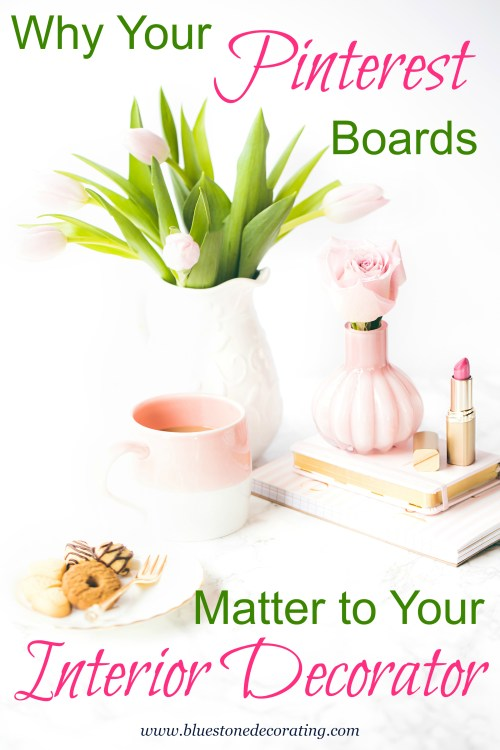 Why Your Pinterest Boards Matter to Your Interior Decorator