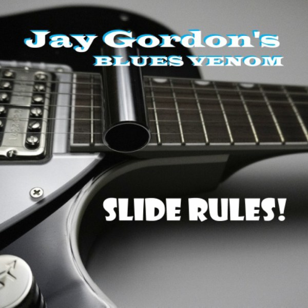 +Jay Gordon And Blues Venom - Slide Rules