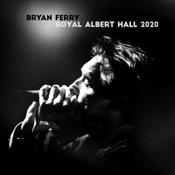 Bryan Ferry - Live At The Royal Albert Hal 2020