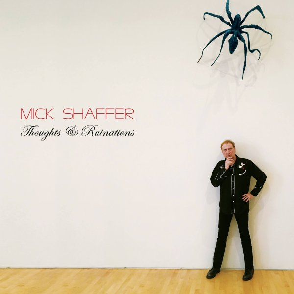 Mick Shaffer - Thoughts & Ruinations