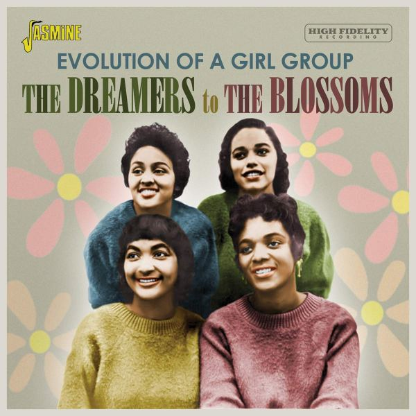 Various Artists - The Dreamers To The Blossoms – Evolution Of A Girl Group